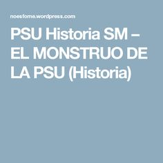 PSU Historia SM – EL MONSTRUO DE LA PSU (Historia) Historia, Libros, Monsters
