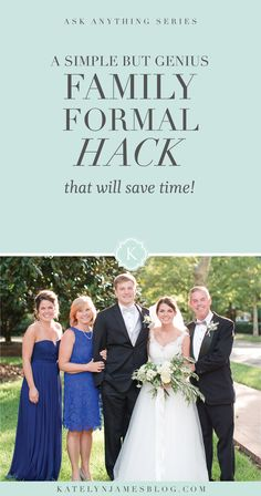 A Simple Yet Genius Tip For Taking Family Formals That Will Save LOTS of Time by Katelyn James Photography