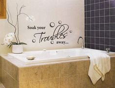 SOAK YOUR TROUBLES Away Large - Wall Art Vinyl Lettering Bathroom Decals Bathtub. $18.98, via Etsy.
