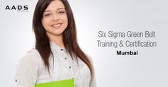 Six Sigma Sigma Green belt Training and Certification in Just 3 Days at AADS Education in September at Mumbai. With 15 years of experienced industry experts. http://goo.gl/GuAKbk