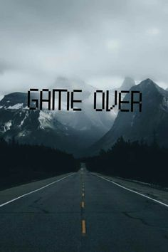 game over with me.