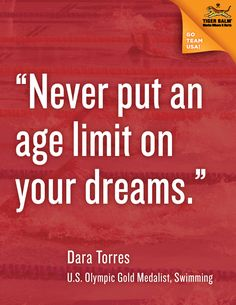 """Never put an age limit on your dreams."" - Dara Torres  #motivation #inspiration #olympics"