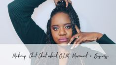 Makeup + Chit- Chat about Black Lives Matter Movement and Business Makeup Haul, Business, Life, Black, Black People, Store, Business Illustration