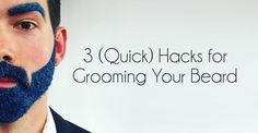 3 (Quick) Hacks for Grooming Your Beard Expertise!