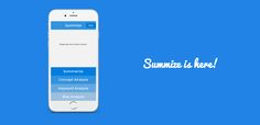 Three teenagers have built a nifty summary tool that could potentially help high-school students study more efficiently and save hours of reading. Available for iOS, Summize is an intelligent summary generator that will automatically recap the contents of any textbook page (or news article) you take a photo of with your smartphone.