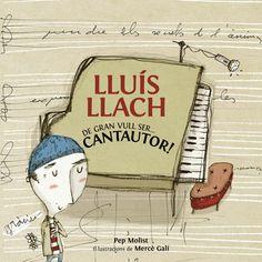 GENER-2014. Pep Molist. Lluís Llach: de gran vull ser.... cantautor! Coneixements. Biografies. Llibre recomanat