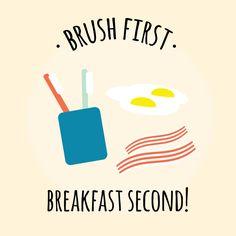 BRUSH BEFORE BREAKFAST! This way, you won't skip it, and brushing too soon after eating can weaken enamel. #parkridgedentist #healthandwellness