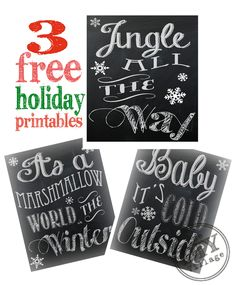 3 Free Holiday Chalkboard Printables - Jingle All the Way, It's a Marshmallow World in the Winter, Baby it's Cold Outside Christmas Signs, Winter Christmas, Christmas Decorations, Christmas Ideas, Elegant Christmas, Merry Christmas, Xmas, Christmas Time Is Here, All Things Christmas