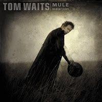 TOM WAITS - Mule variations - Mejores discos 1999 http://www.woodyjagger.com/2014/02/los-mejores-discos-de-1999-para-el.html