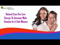 You can find more about natural cure for low energy at http://www.naturogain.com/product/male-stamina-enhancer-supplements/  Dear friend, in this video we are going to discuss about natural cure for low energy. Musli Strong capsules provide the most powerful natural cure for low energy to increase male stamina and improve overall well-being safely. If you liked this video, then please subscribe to our YouTube Channel to get updates of other useful health video tutorials.