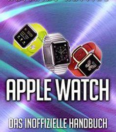 Elektronik hacks ein do it yourself guide fr einsteiger apple watch das inoffizielle handbuch anleitung tipps tricks pdf solutioingenieria Images