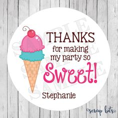 Ice Cream Birthday Stickers, Ice Cream Cone Tags, Thank You for Making my Party So Sweet, Birthday Favor Tags by scrapbits on Etsy https://www.etsy.com/listing/490868767/ice-cream-birthday-stickers-ice-cream