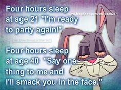 four hours sleep funny quotes quote lol funny quote funny quotes looney tunes humor bugs bunny. sleep