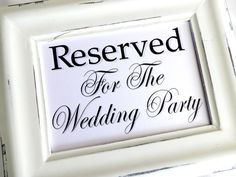 Reserved For The Wedding Party Wedding Sign   White or by lilcubby