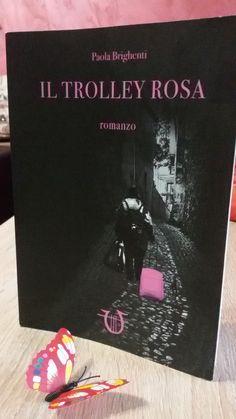 [letti per voi] - IL TROLLEY ROSA, Paola Brighenti | il passato e la follia pesano come macigni