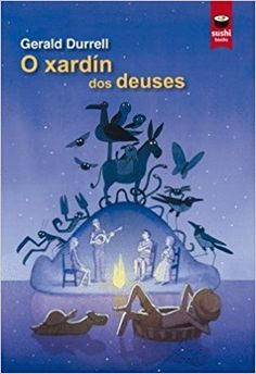O xardín dos deuses / Gerald Durrell ; [tradución, Moisés Barcia] (2016)