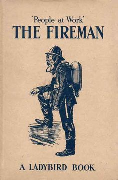 1962 'People at Work': The Fireman' illustrated by John Berry. Hard cover