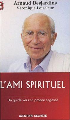 Amazon.fr - L'ami spirituel - Véronique Loiseleur, Arnaud Desjardins - Livres