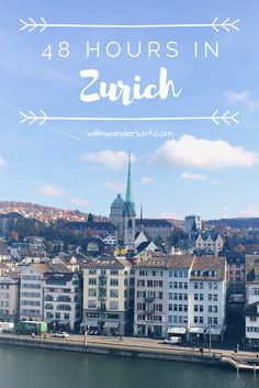 How to spend the perfect 48 hours in Zurich, Switzerland? Read it on Will's Wanderlust!