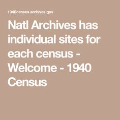 Natl Archives has individual sites for each census - Welcome - 1940 Census