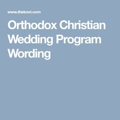 Sample Wording for an Orthodox Christian Wedding Program Wedding Programs Wording, Orthodox Wedding, Orthodox Christianity, Christian Church, Words, Horse