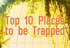 Top 10 Places To Be Trapped | Blog | Epic Reads