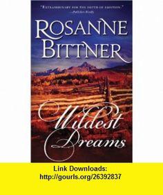 Wildest Dreams (9781402267680) Rosanne Bittner , ISBN-10: 1402267681  , ISBN-13: 978-1402267680 ,  , tutorials , pdf , ebook , torrent , downloads , rapidshare , filesonic , hotfile , megaupload , fileserve Cheap Books, Good Night, Pdf, Nighty Night