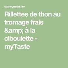 Rillettes de thon au fromage frais & à la ciboulette - myTaste
