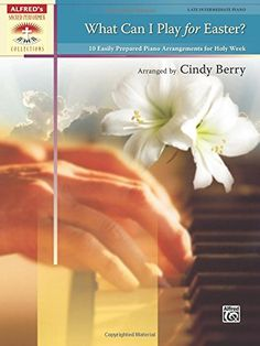 What Can I Play for Easter?: 10 Easily Prepared Piano Arrangements for Holy Week (Sacred Performer Collections):   This inspired collection of arrangements by Cindy Berry includes selections for Lent, Palm Sunday, Good Friday, and Easter. It is perfect for the busy church pianist who has limited rehearsal time. Each arrangement includes an approximate performance time to assist in planning. Titles: At Calvary <i>with</i> Down at the Cross <br>* Alas! And Did My Savior Bleed? <br>* Chri...