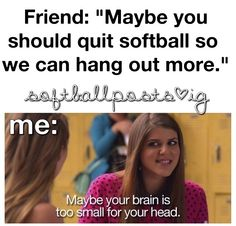 all my friends who don't play softball now don't get it! But one of them just comes with me to all softball stuff so she can actually hang out with me. Girls Softball, Softball Players, Softball Stuff, Softball Things, Softball Cheers, Softball Hair, Softball Crafts, Girls Basketball, Funny Softball Quotes