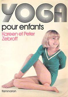 1976: Yoga Pour Enfants – Kereen et Peter Zebroff (vintage yoga book) ...... #vintageyoga #yogahistory #1970s #yogabook #vintagebook #yoga