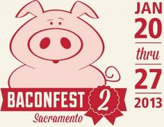 Bacon Fest is Coming to Sacramento Jan. 20 – 27