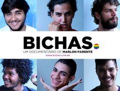 """Documentário empodera gays e viraliza ao tirar o estigma da palavra """"bicha"""""""