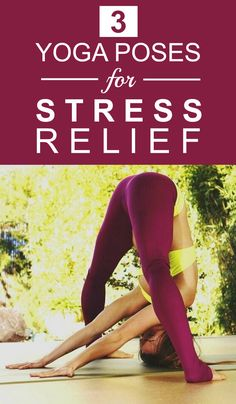 3 Best Yoga Poses For Stress Relief