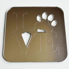 Love Word and Paw Print Square Acrylic Mirror Acrylic Board, Acrylic Mirror, My Mirror, Mirrors, Double Sided Sticky Tape, Diy Store, Paint Drying, Clear Silicone, Wet Rooms