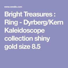 Bright Treasures : Ring - Dyrberg/Kern Kaleidoscope collection shiny gold size 8.5