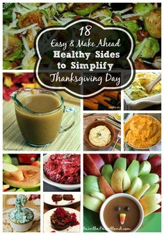 Looking for easy, healthy AND make-ahead recipes to simplify Thanksgiving Day? Check out this list of 18 appetizers, sides, and a little something sweet too.