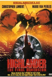 Highlander: The Final Dimension (1994) - Good, not as great as the first two, very upset they killed off Sean Connery's character :(