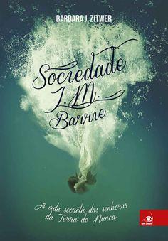 Sociedade J.M.Barrie: A vida secreta das senhoras da Terra do Nunca eBook: Barbara J. Zitwer: Amazon.com.br: Loja Kindle