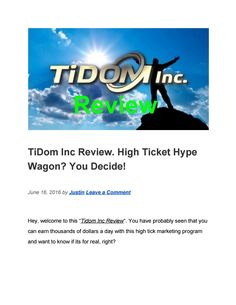 TiDom Inc Review. High Ticket Hype Wagon? You Decide! Marketing Program, Document Sharing, Ticket