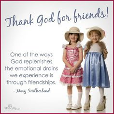 Thank you God for my friends ♥ Thank You Quotes For Friends, Thankful For Friends, Bff Quotes, Real Friends, Special Friends, Friend Quotes, New Friendship, Friendship Quotes, Best Friends Forever