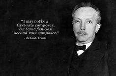 """Richard Strauss: """"I may not be a first-rate composer, but I am a first-class second-rate composer. Classical Music Quotes, Classical Music Composers, Piano Quotes, Song Quotes, Jazz Music, Rock Music, Reggae Music, Richard Strauss, Amazing Inspirational Quotes"""