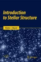 """Read """"Introduction to Stellar Structure"""" by Walter J. Maciel available from Rakuten Kobo. This book provides a comprehensive overview of stellar structure, evolution and basic stellar properties. It includes in. Absolute Magnitude, Planetary Nebula, Neutron Star, Physical Properties, Physical Condition, Astrophysics, Astronomy, This Book, Pdf"""