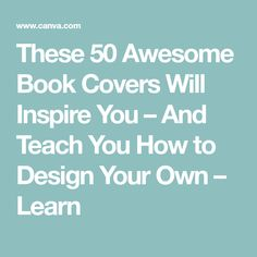 These 50 Awesome Book Covers Will Inspire You – And Teach You How to Design Your Own – Learn