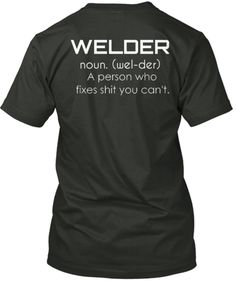 WELDER noun. (wel-der) Need for Sam!!!
