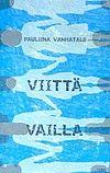 Pauliina Vanhatalo: Viittä vailla - Kiiltomato.net