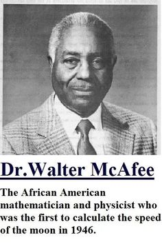 Mathematician who first calculated the speed of the moon.    Dr Walter McAfee