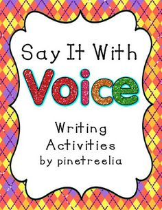 Say It With Voice!!  Writing Activities to teach how to write with voice!!!!