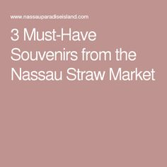 3 Must-Have Souvenirs from the Nassau Straw Market