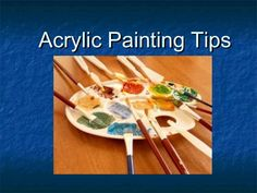 Acrylic painting tips general use